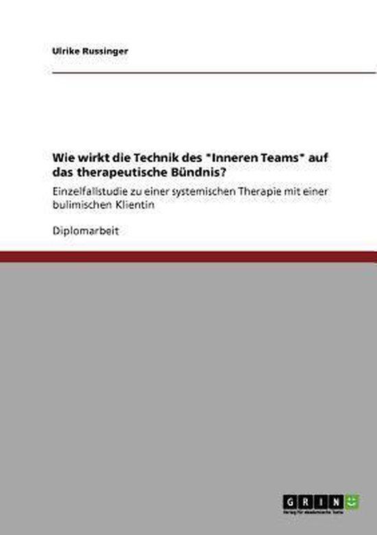 Wie wirkt die Technik des Inneren Teams auf das therapeutische Bundnis?