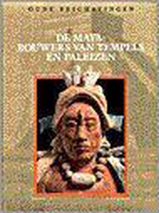 Oude beschavingen. De Maya: bouwers van tempels en paleizen - Jan van Gestel | Readingchampions.org.uk