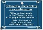 Metal Slogan - Spreukenbord - Tekst Bord - Belangrijke mededeling voor ambtenaren...