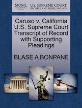Caruso V. California U.S. Supreme Court Transcript of Record with Supporting Pleadings
