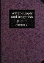 Water-Supply and Irrigation Papers Number 21