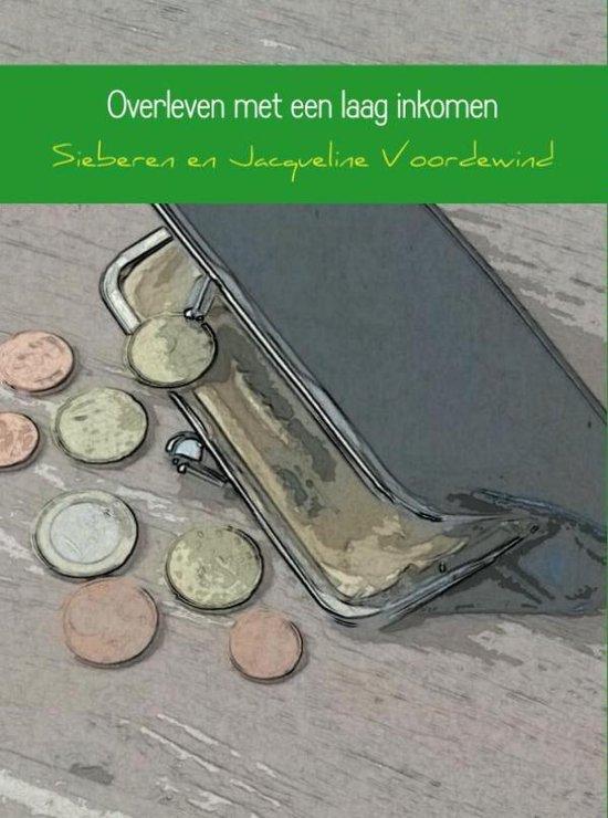 Overleven met een laag inkomen - Sieberen Voordewind |