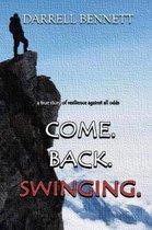 Come. Back. Swinging.