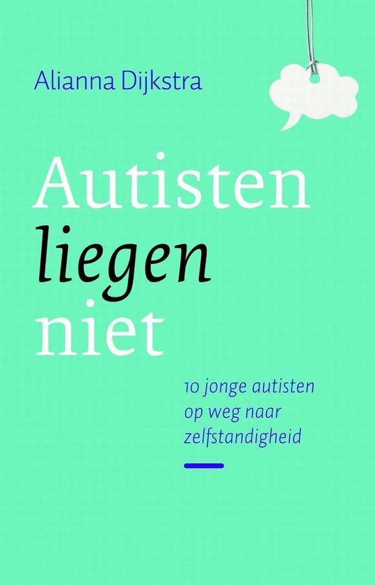 Autisten liegen niet - Alianna Dijkstra  