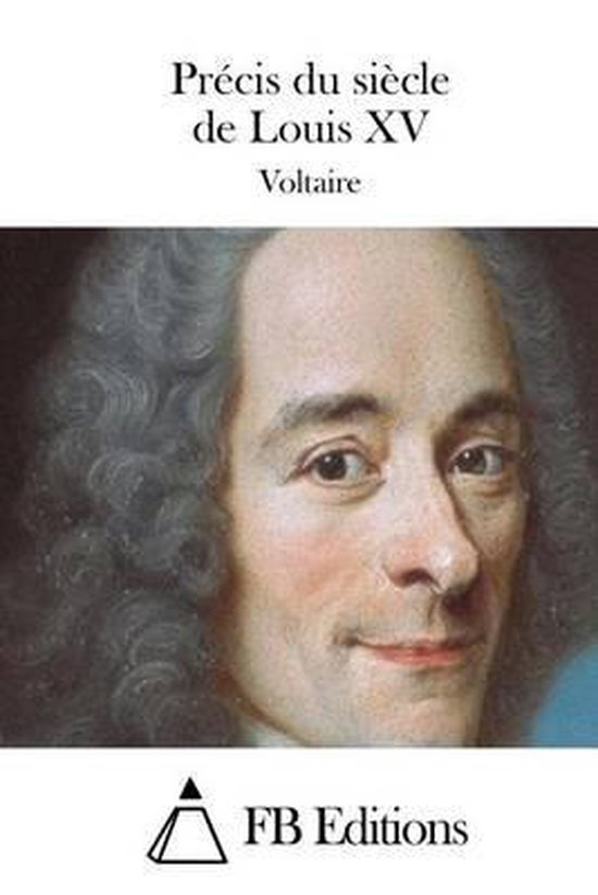Precis Du Siecle de Louis XV