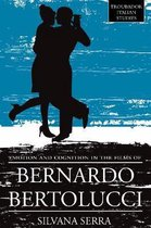 Emotion and Cognition in the Films of Bernardo Bertolucci
