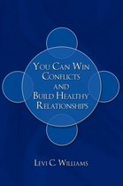 You Can Win Conflicts and Build Healthy Relationships