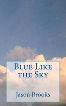 Blue Like the Sky