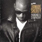 Trombone Shorty - Parking Lot Symphony