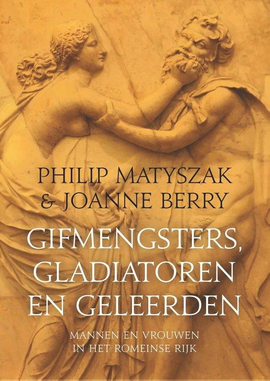 Boek cover Gifmengsters, gladiatoren en geleerden van Philip Matyszak (Onbekend)