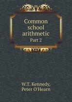Common School Arithmetic Part 2
