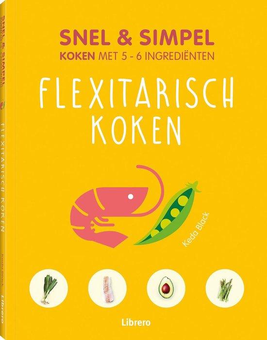 Flexitarisch koken - Snel & simpel (geb) - Keda Black |