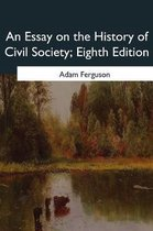 An Essay on the History of Civil Society, Eighth Edition