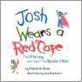 Joshua Wears A Red Cape