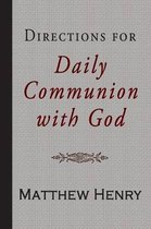 Directions for Daily Communion with God