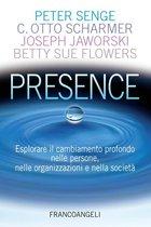 Presence. Esplorare il cambiamento profondo nelle persone, nelle organizzazioni e nella società