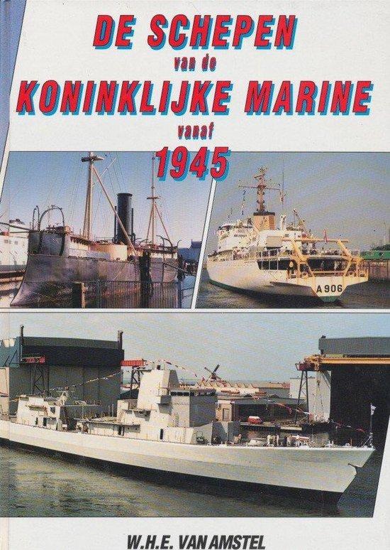 De schepen van de Koninklijke Marine vanaf 1945