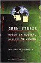 Geen stress mogen en moeten, willen en kunnen