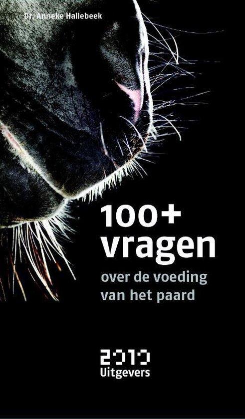 Cover van het boek '100+ vragen over de voeding van het paard / druk 1' van A.P. Hallebeek