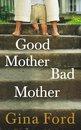Omslag Good Mother, Bad Mother