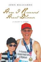 How I Reversed Heart Disease