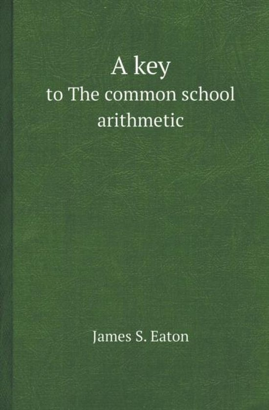 A Key to the Common School Arithmetic