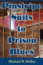 Pinstripe Suits to Prison Blues