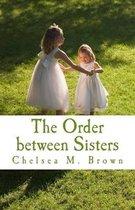 The Order between Sisters