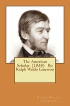 The American Scholar (1838) by