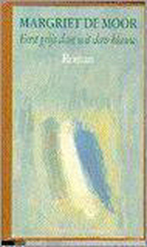 Eerst grijs dan wit dan blauw - Margriet de Moor  
