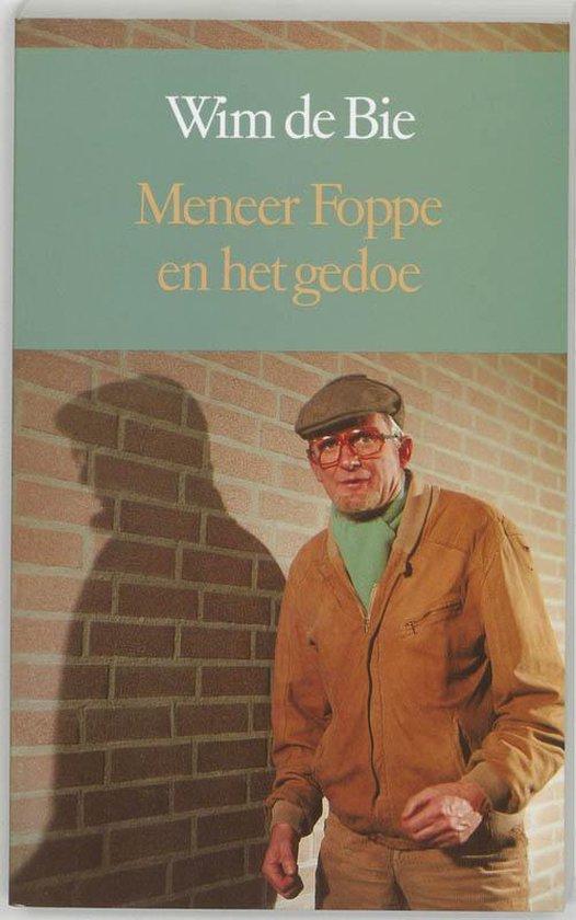Meneer Foppe en het gedoe - Wim de Bie pdf epub