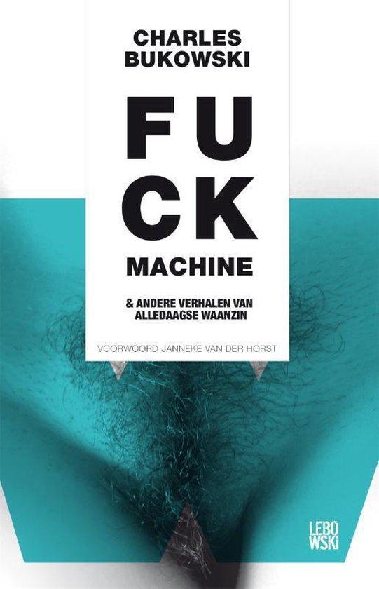 Fuck machine - Charles Bukowski  