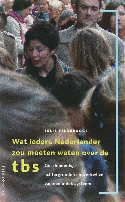 Wat iedere Nederlander zou moeten weten over de TBS - J. Feldbrugge  