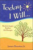 Today I Will ]