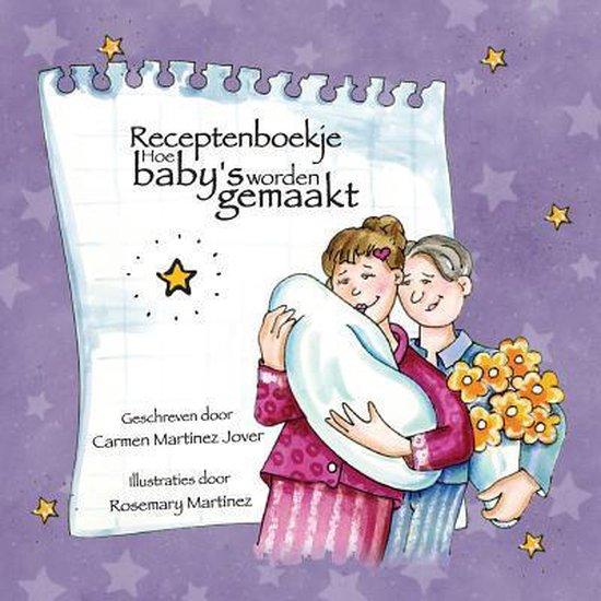 Receptenboekje hoe baby's worden gemaakt - Carmen Martinez Jover  