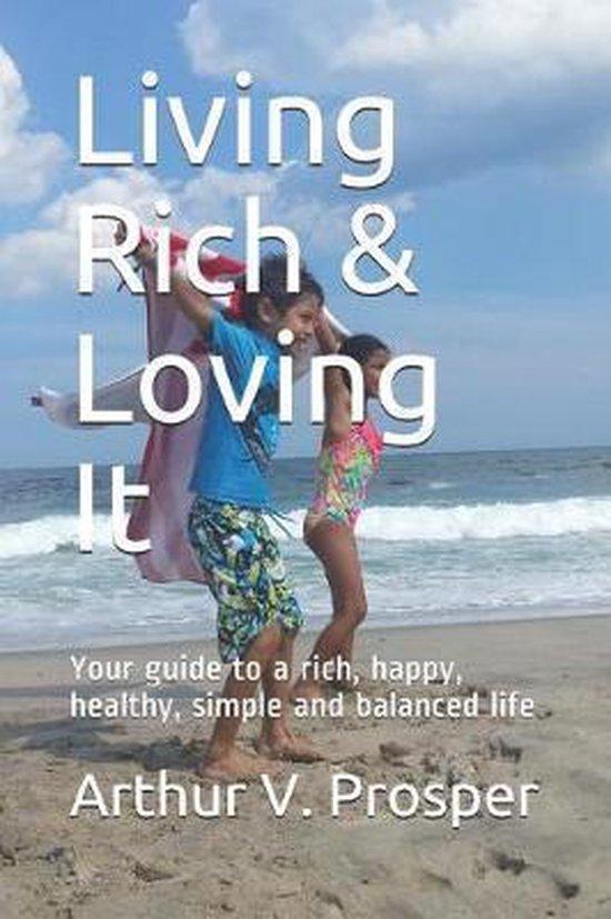 Living Rich & Loving It