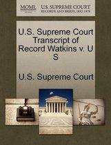 U.S. Supreme Court Transcript of Record Watkins V. U S
