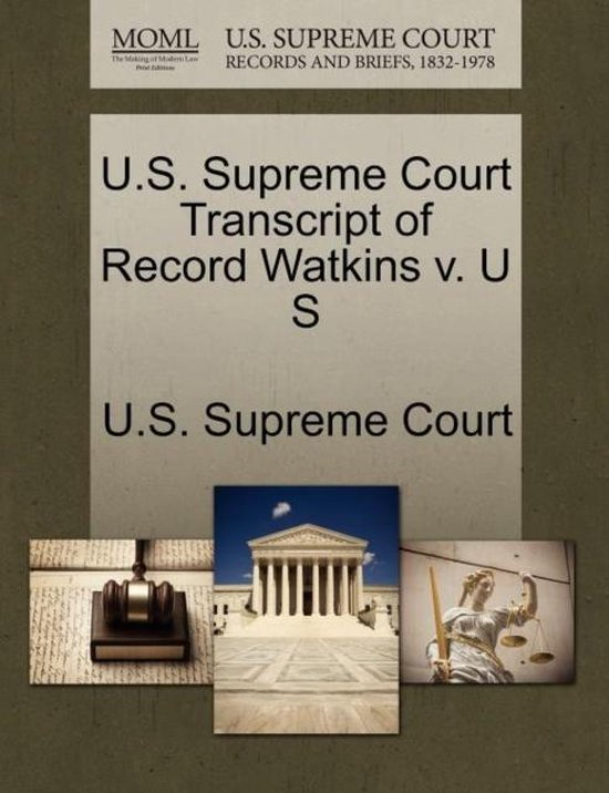 U.S. Supreme Court Transcript of Record Watkins V. U S