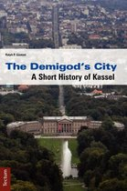 The Demigod's City. a Short History of Kassel