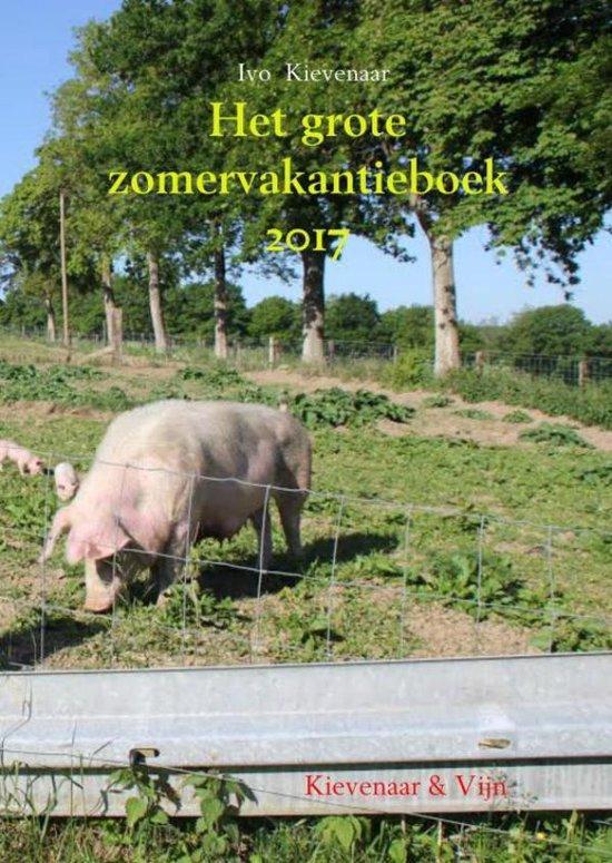 Het grote zomervakantieboek 2017 - Ivo Kievenaar |