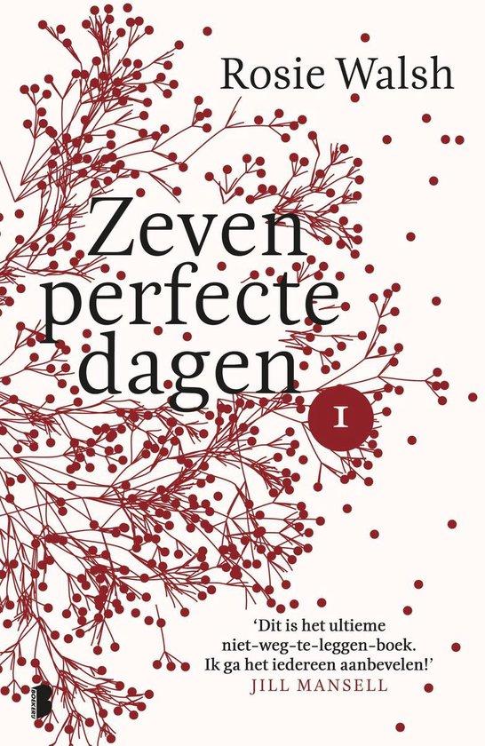 Zeven perfecte dagen 1 - Zeven perfecte dagen - Rosie Walsh |