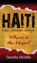 Haiti: Past, Present, Future