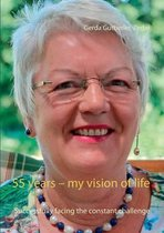 55 years - my vision of life