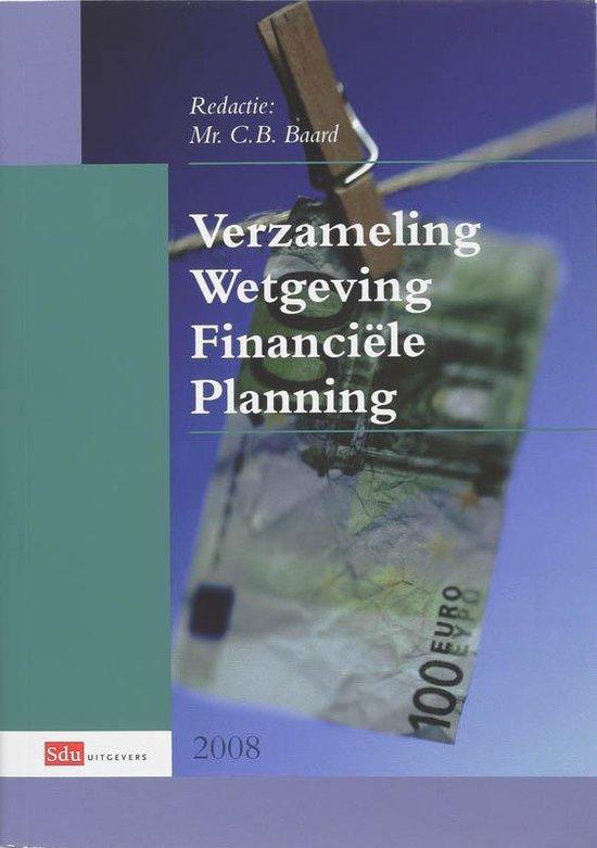 Verzameling wetgeving financiële planning 2008 - C.B. Baard |