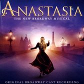 Anastasia: The New Broadway Musical [Original Broadway Cast Recording]