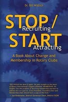 Stop Recruiting / Start Attracting