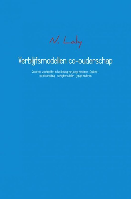 Verblijfsmodellen co-ouderschap - N. Laly pdf epub
