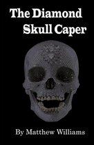 The Diamond Skull Caper