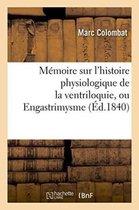 M moire Sur l'Histoire Physiologique de la Ventriloquie, Ou Engastrimysme