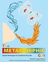The Metamorphic Gift